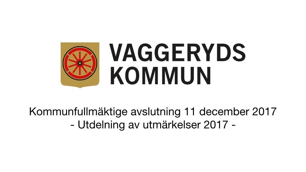 11 December 2017 - Kommunfullmäktige avslutning - Utdelning av utmärkelser 2017