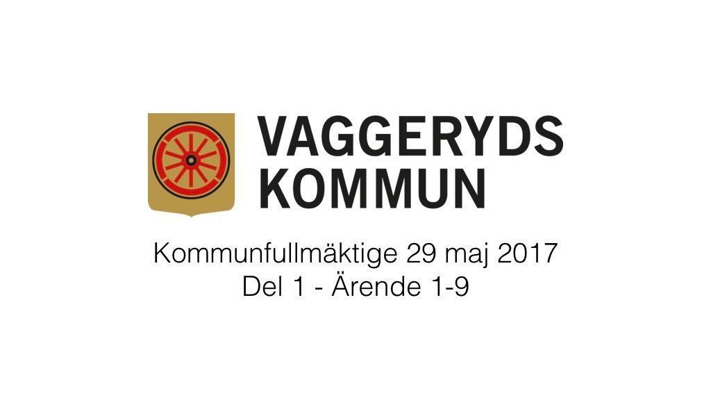 29 maj 2017 Kommunfullmäktige Del 1 Ärende 1-9