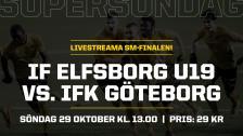SM–FINAL U19: IF Elfsborg – IFK Göteborg