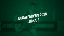 Julkalendern 2018 - Lucka 3